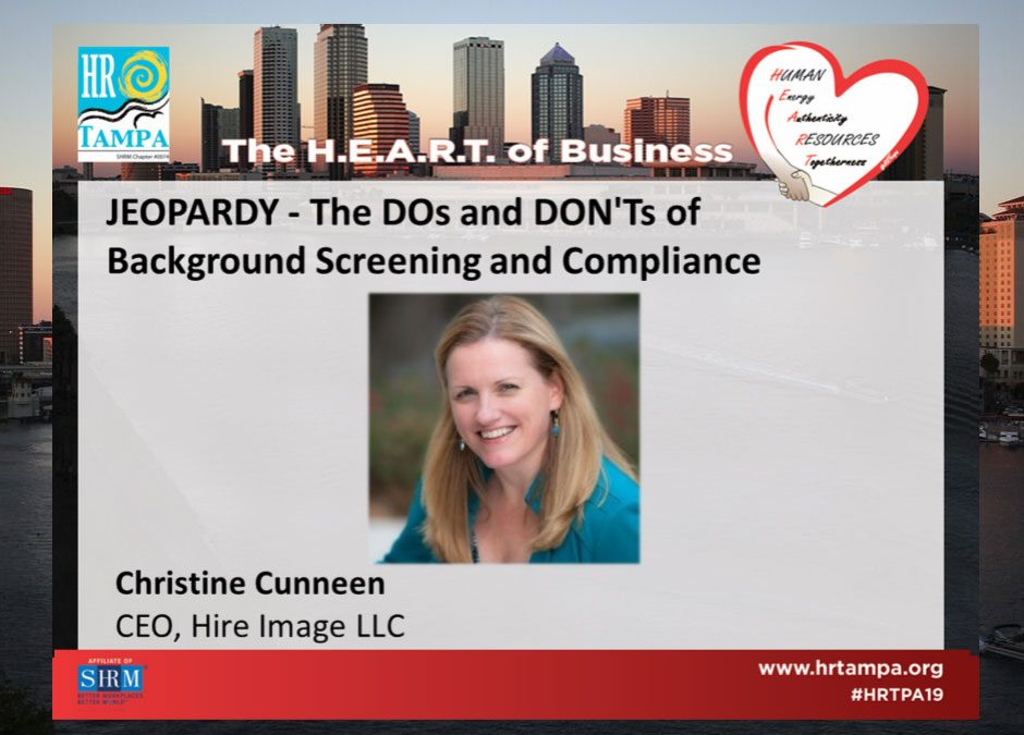 "Christine Cunneen presents, ""Jeopardy: The DOs and DON'Ts of Background Screening and Compliance"
