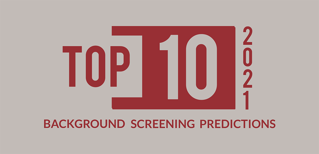 Hire Image's Top Ten Background Screening Predictions for 2021